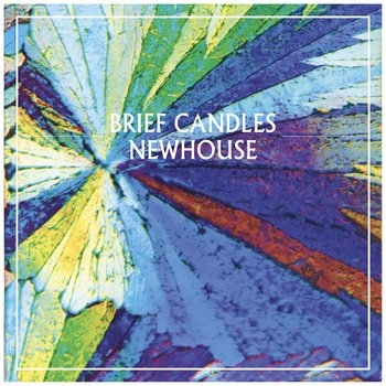 brief candles newhouse ep.jpg.jpe
