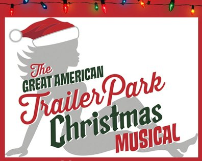 Trailer Park Christmas.Trailer Park Christmas Musical With Theatre Unchained