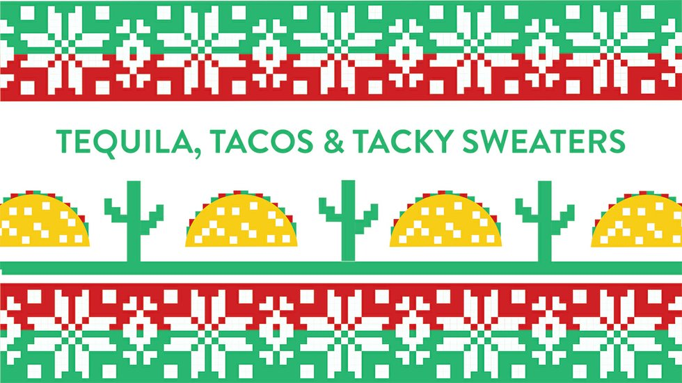 Tequila Tacos Tacky Sweaters header