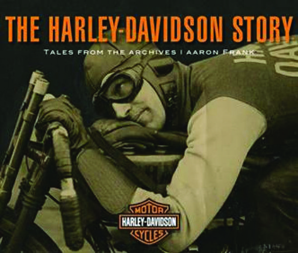 The Harley-Davidson Story: Tales from the Archives (Quarry