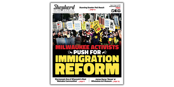 Aug 8, 2019 Print Edition - Shepherd Express