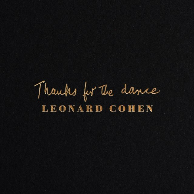leonard-cohen-thanks-for-the-dance-1574377975-640x640.jpg