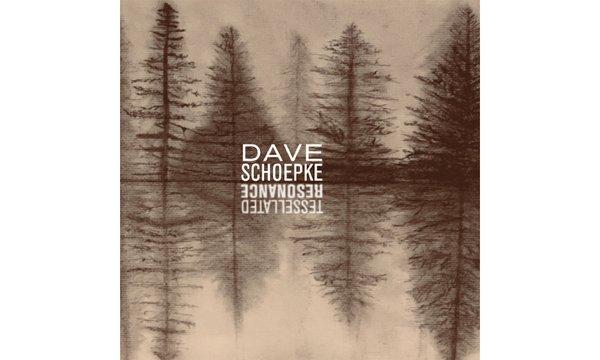Album_Tessellated Resonance by Dave Schoepke.jpg