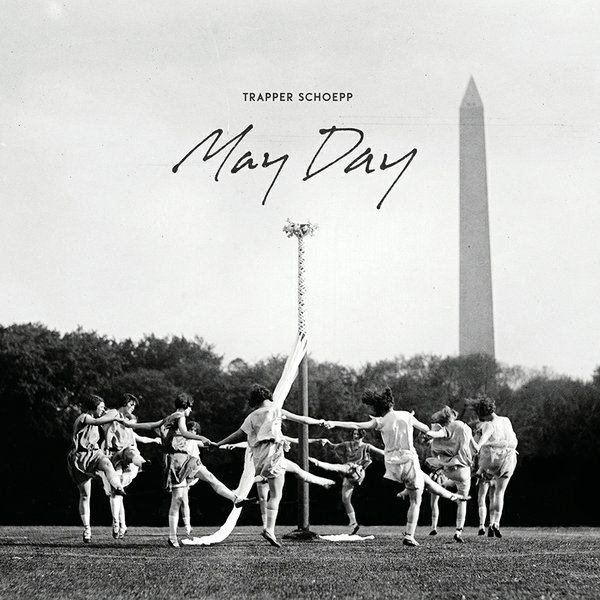 culture_Trapper Schoepp_Trapper Schoepp - MAY DAY - album cover.jpg