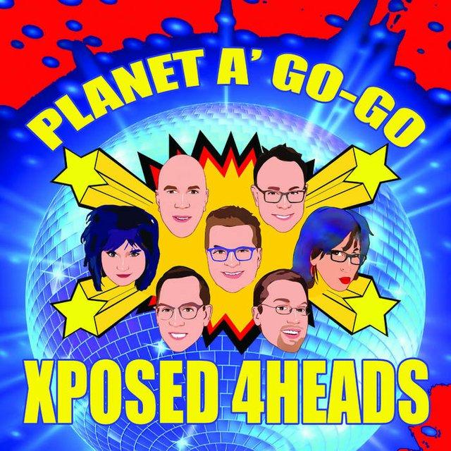 XPosed 4Heads - Planet A Go-Go