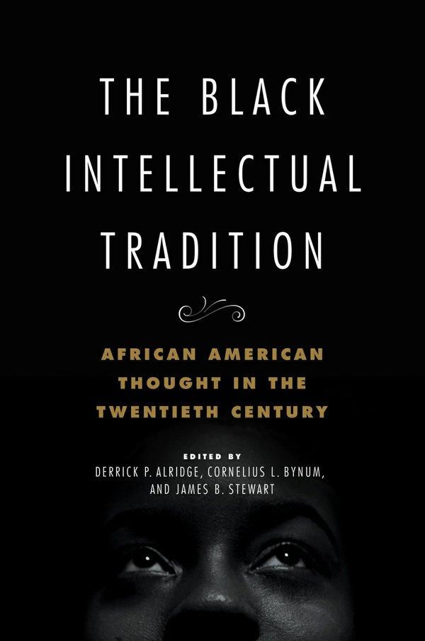 The Black Intellectual Tradition